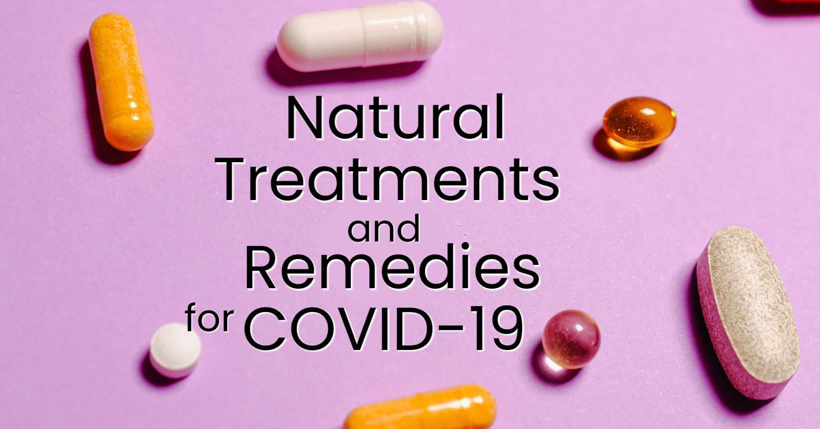 Natural treatments and remedies for COVID-19